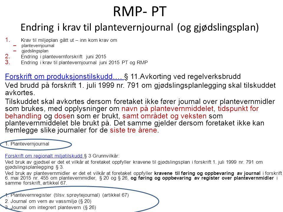 RMP- PT Endring i krav til plantevernjournal (og gjødslingsplan) 1.