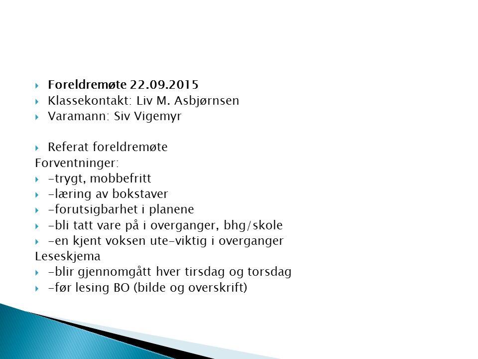  Foreldremøte 22.09.2015  Klassekontakt: Liv M.