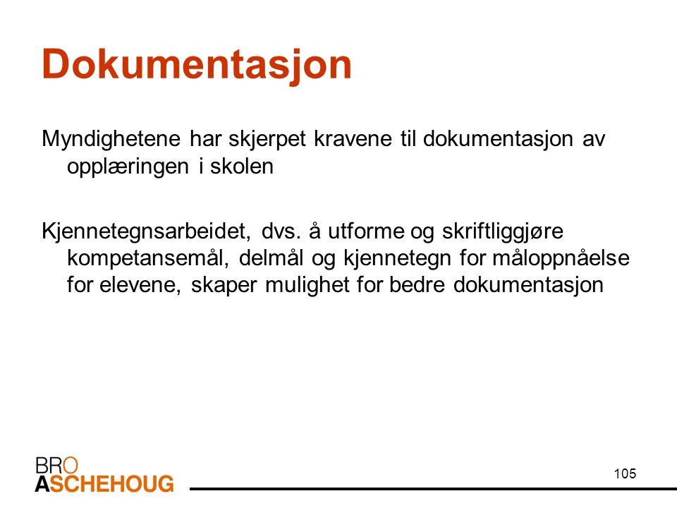105 Dokumentasjon Myndighetene har skjerpet kravene til dokumentasjon av opplæringen i skolen Kjennetegnsarbeidet, dvs.