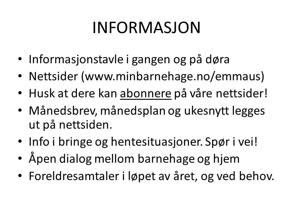 INFORMASJON Informasjonstavle i gangen og på døra Nettsider (www.minbarnehage.no/emmaus) Husk at dere kan abonnere på våre nettsider.