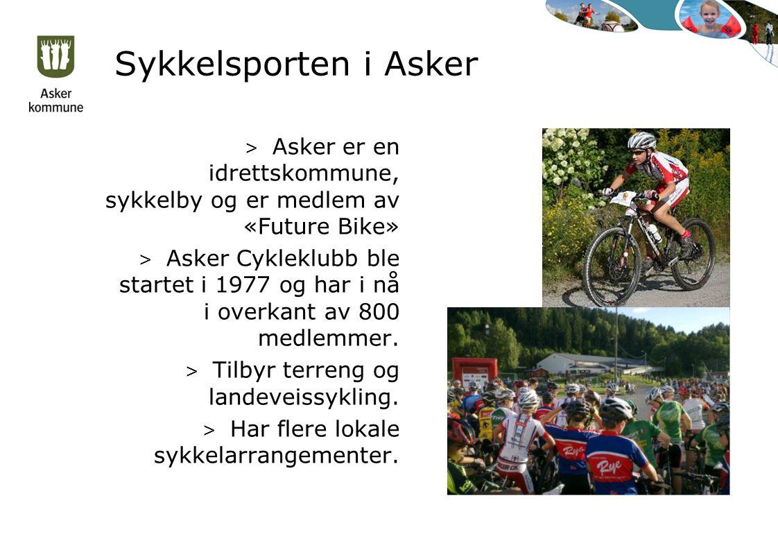 Sykkelsporten i Asker > Asker er en idrettskommune, sykkelby og er medlem av «Future Bike» > Asker Cykleklubb ble startet i 1977 og har i nå i overkan