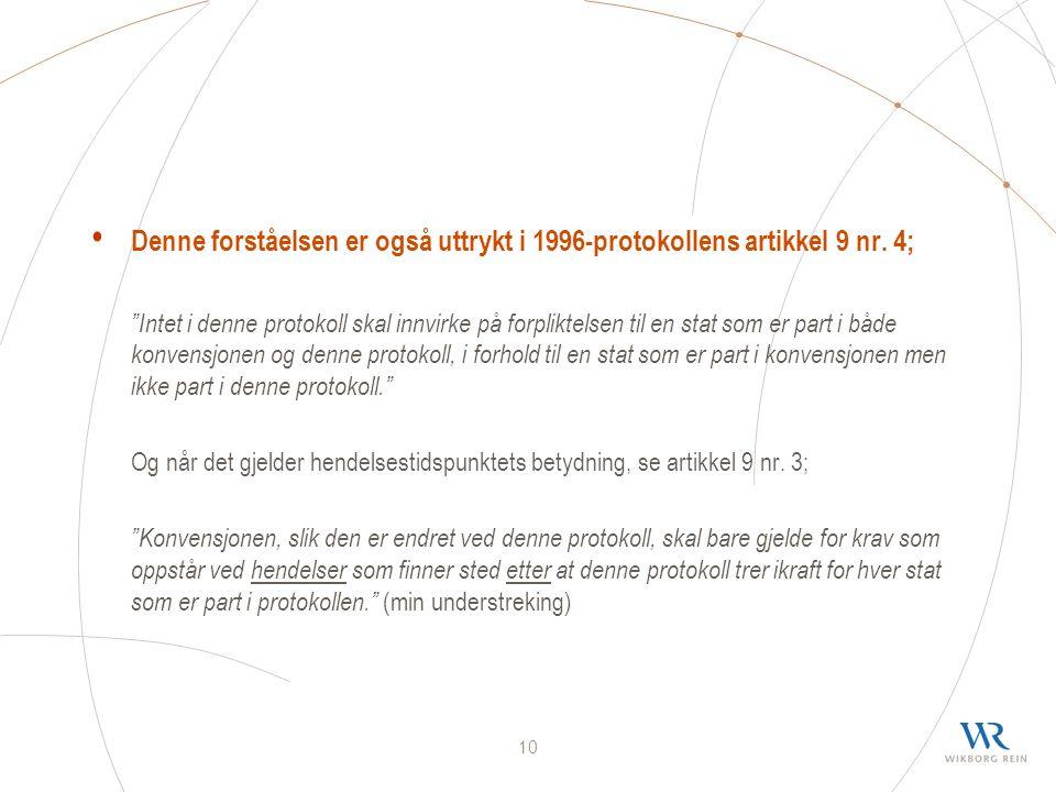 10 Denne forståelsen er også uttrykt i 1996-protokollens artikkel 9 nr.