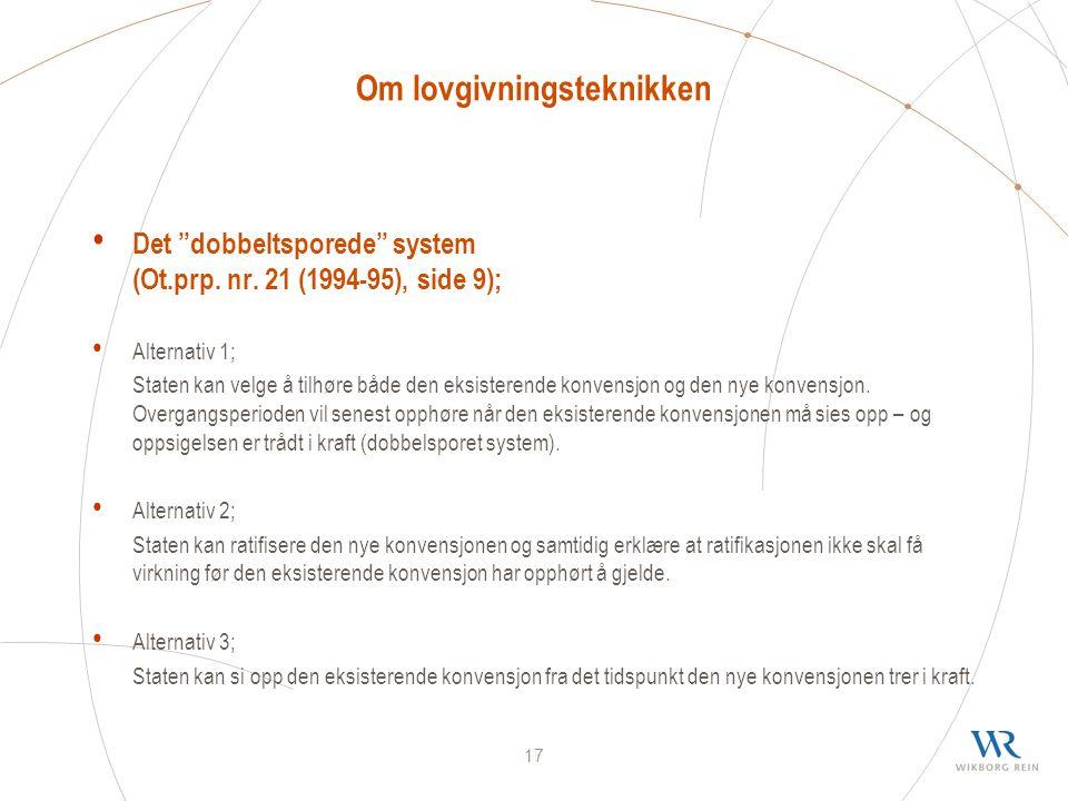 17 Om lovgivningsteknikken Det dobbeltsporede system (Ot.prp.