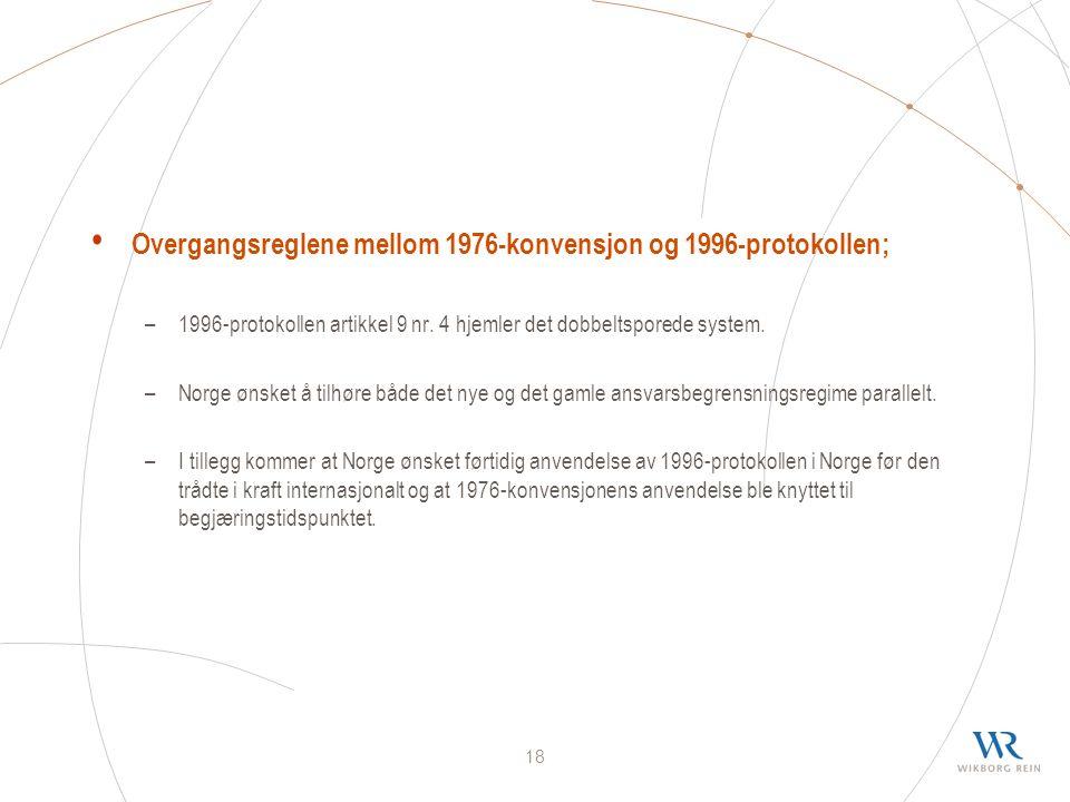 18 Overgangsreglene mellom 1976-konvensjon og 1996-protokollen; –1996-protokollen artikkel 9 nr.