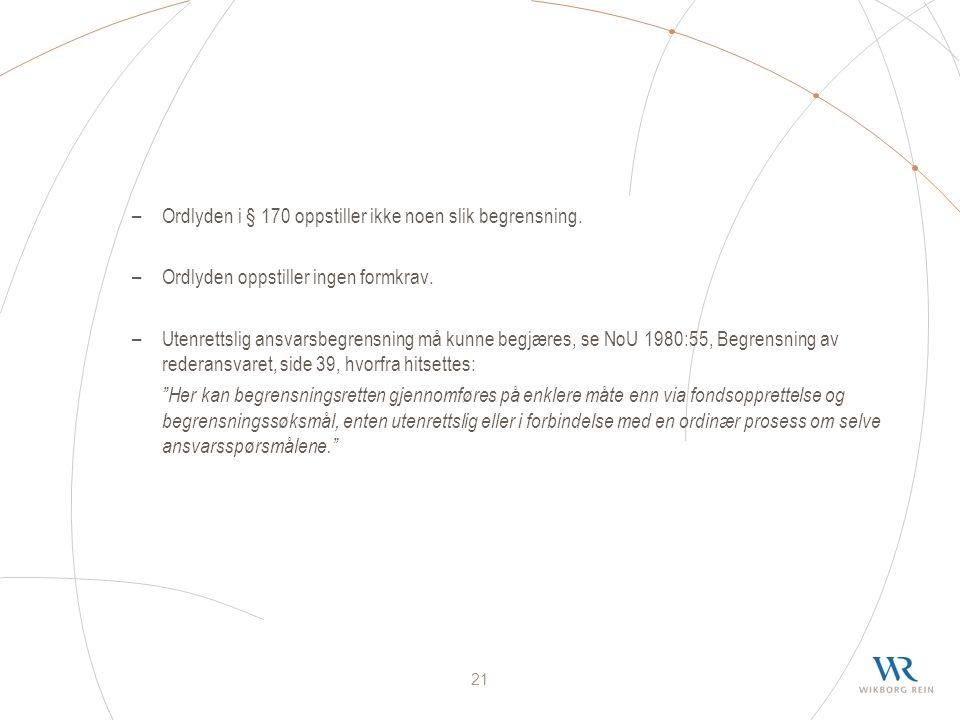 21 –Ordlyden i § 170 oppstiller ikke noen slik begrensning.