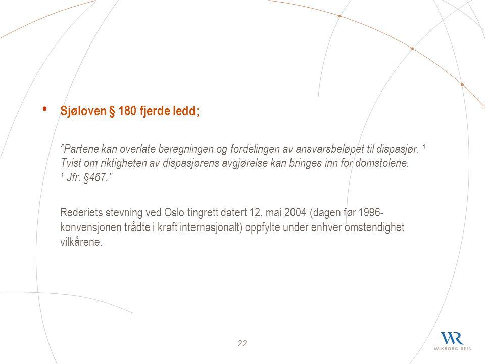 22 Sjøloven § 180 fjerde ledd; Partene kan overlate beregningen og fordelingen av ansvarsbeløpet til dispasjør.