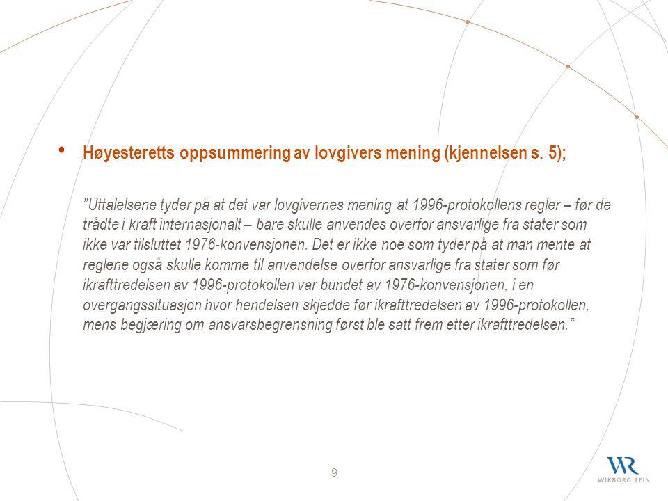 9 Høyesteretts oppsummering av lovgivers mening (kjennelsen s.