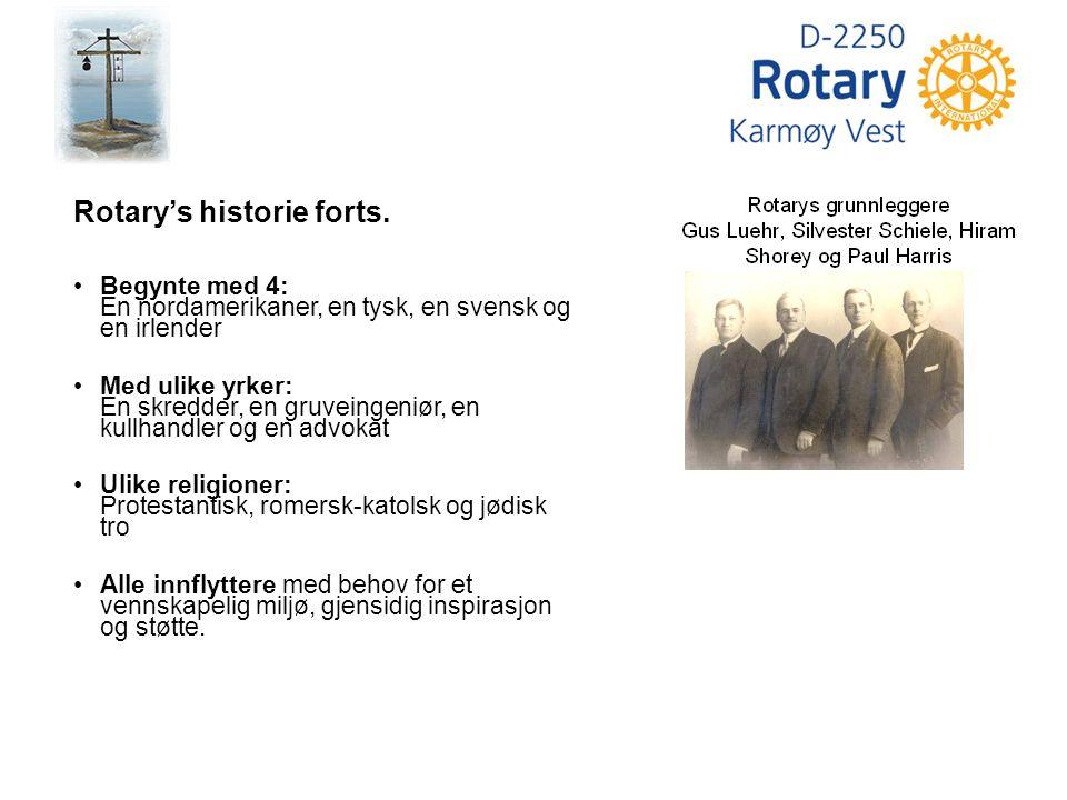 Rotary's historie forts. Begynte med 4: En nordamerikaner, en tysk, en svensk og en irlender Med ulike yrker: En skredder, en gruveingeniør, en kullha