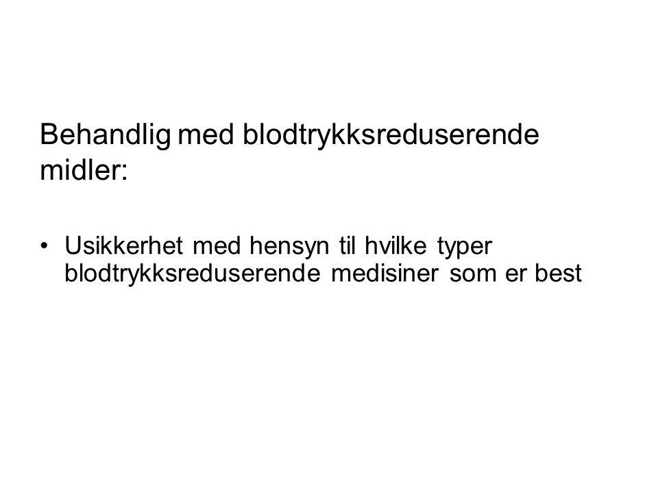 Behandlig med blodtrykksreduserende midler: Usikkerhet med hensyn til hvilke typer blodtrykksreduserende medisiner som er best