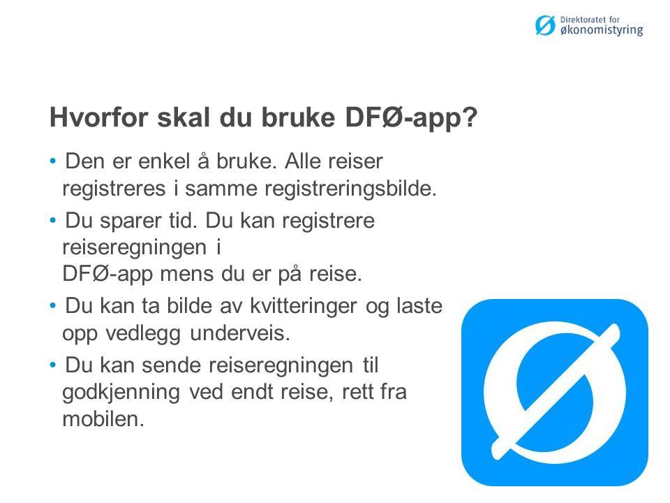 Hvorfor skal du bruke DFØ-app. Den er enkel å bruke.