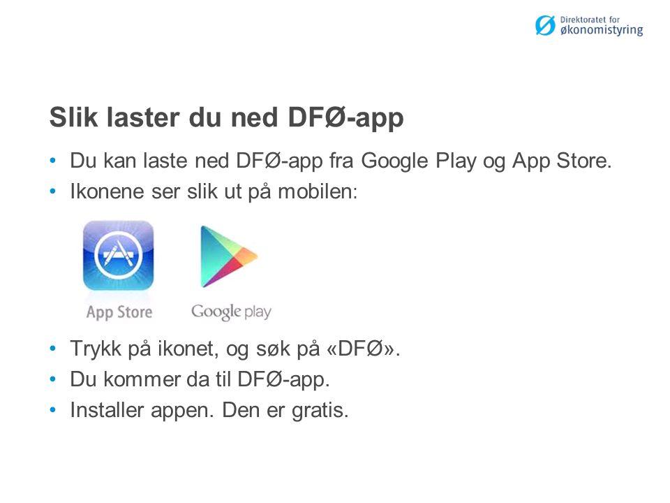 Slik laster du ned DFØ-app Du kan laste ned DFØ-app fra Google Play og App Store.