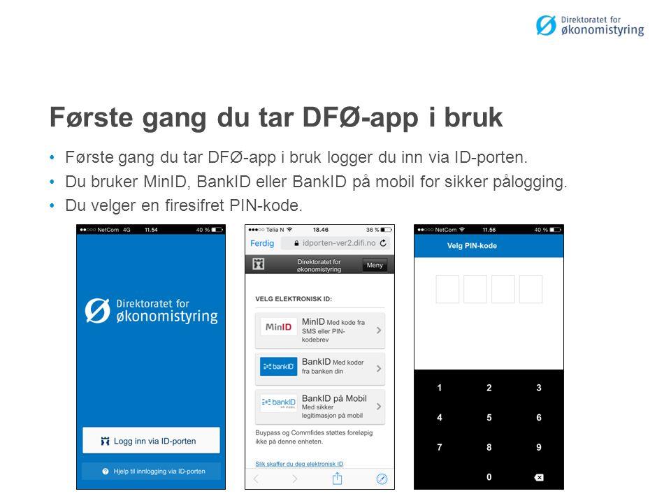 Første gang du tar DFØ-app i bruk Første gang du tar DFØ-app i bruk logger du inn via ID-porten.