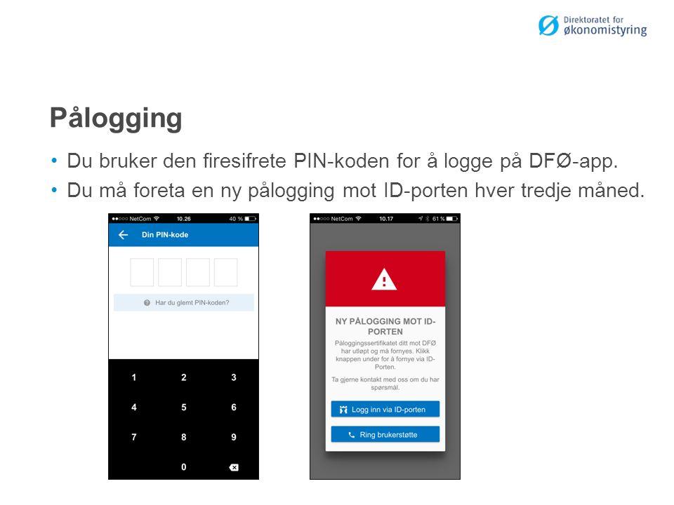 Pålogging Du bruker den firesifrete PIN-koden for å logge på DFØ-app.