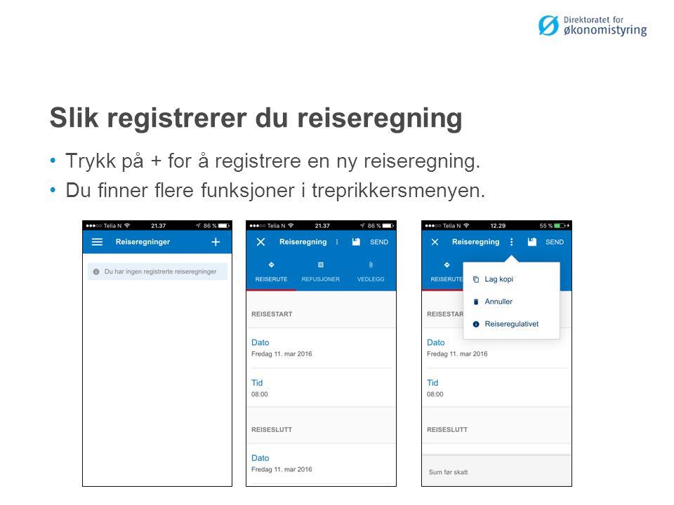 Slik registrerer du reiseregning Trykk på + for å registrere en ny reiseregning.