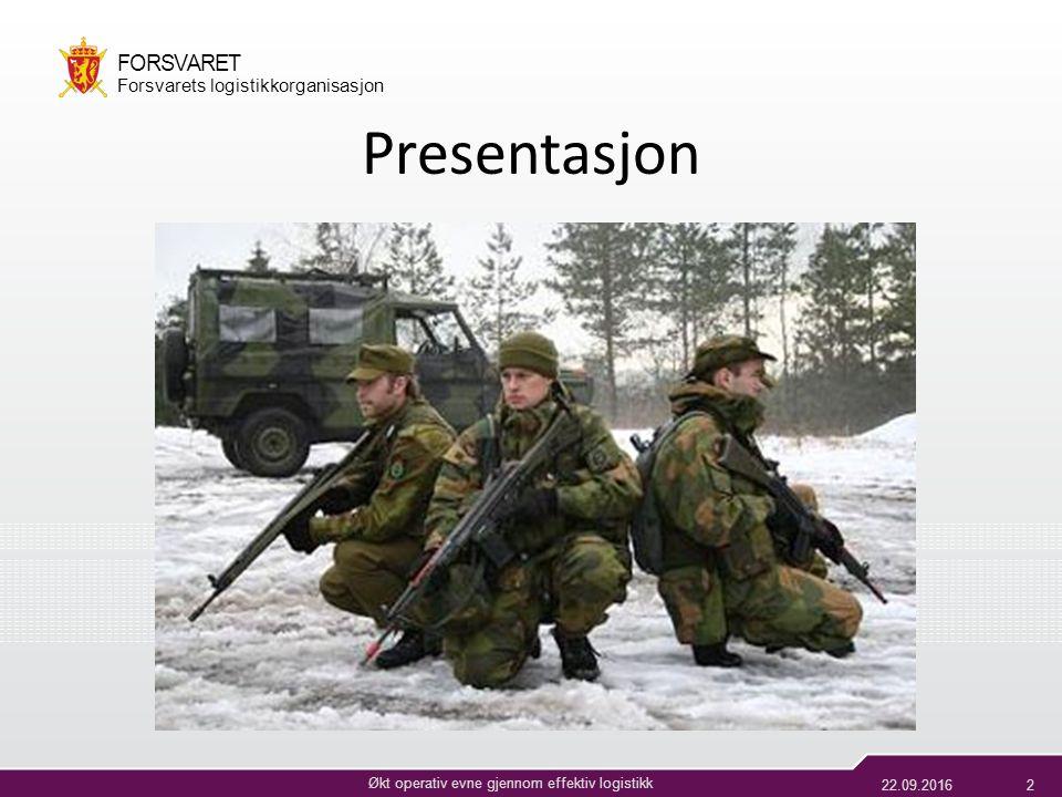 22.09.20162 Økt operativ evne gjennom effektiv logistikk FORSVARET Forsvarets logistikkorganisasjon Presentasjon