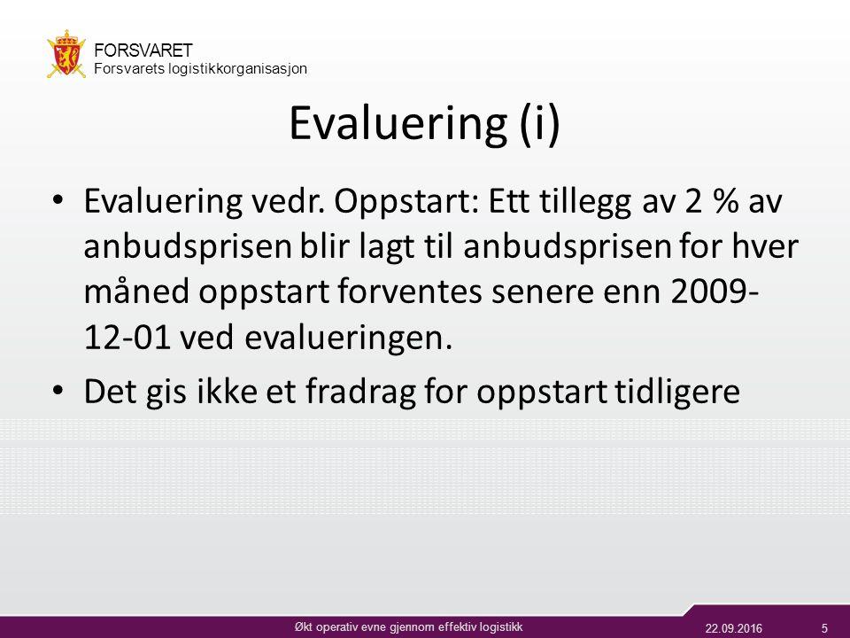 22.09.20166 Økt operativ evne gjennom effektiv logistikk FORSVARET Forsvarets logistikkorganisasjon Evaluering (ii) Evaluering vedr.