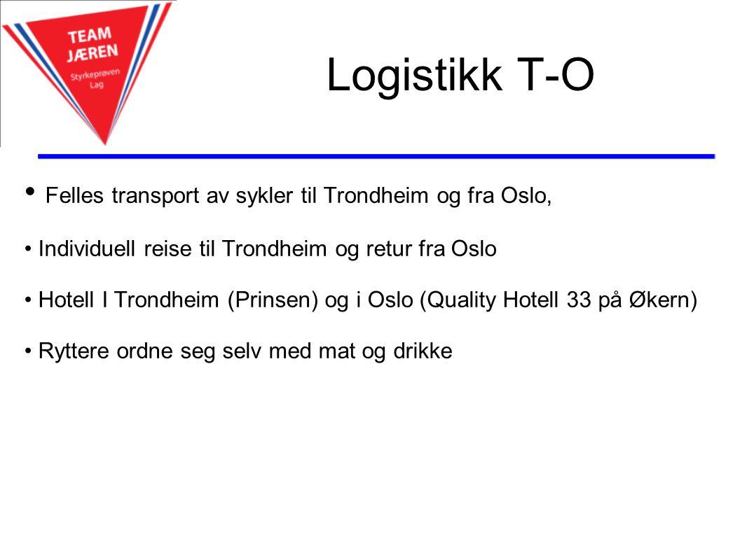 Logistikk T-O Felles transport av sykler til Trondheim og fra Oslo, Individuell reise til Trondheim og retur fra Oslo Hotell I Trondheim (Prinsen) og i Oslo (Quality Hotell 33 på Økern) Ryttere ordne seg selv med mat og drikke