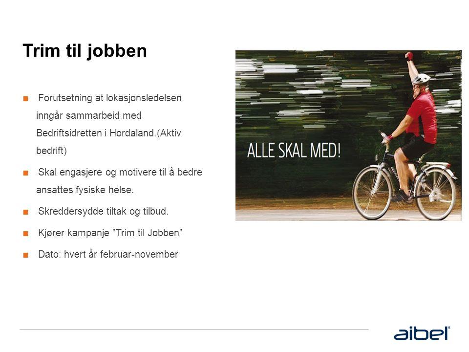 Trim til jobben ■ Forutsetning at lokasjonsledelsen inngår sammarbeid med Bedriftsidretten i Hordaland.(Aktiv bedrift) ■ Skal engasjere og motivere til å bedre ansattes fysiske helse.