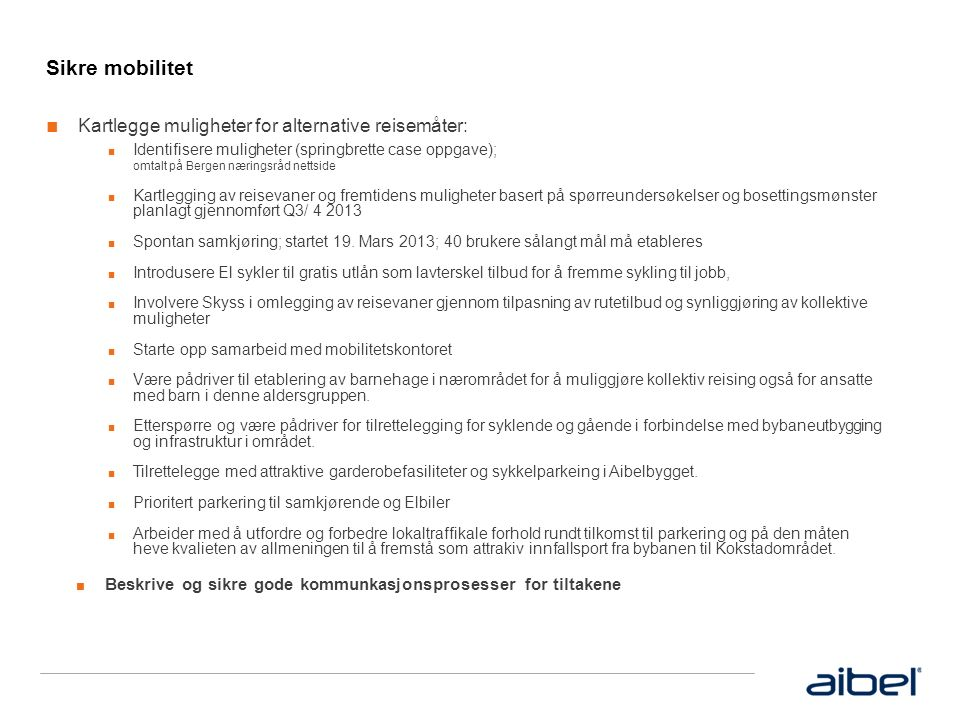 Media mobilitesløsninger Aibelbygget ■ http://aibel.com/en/news-and-media/news/a- victory-for-solution-oriented-students
