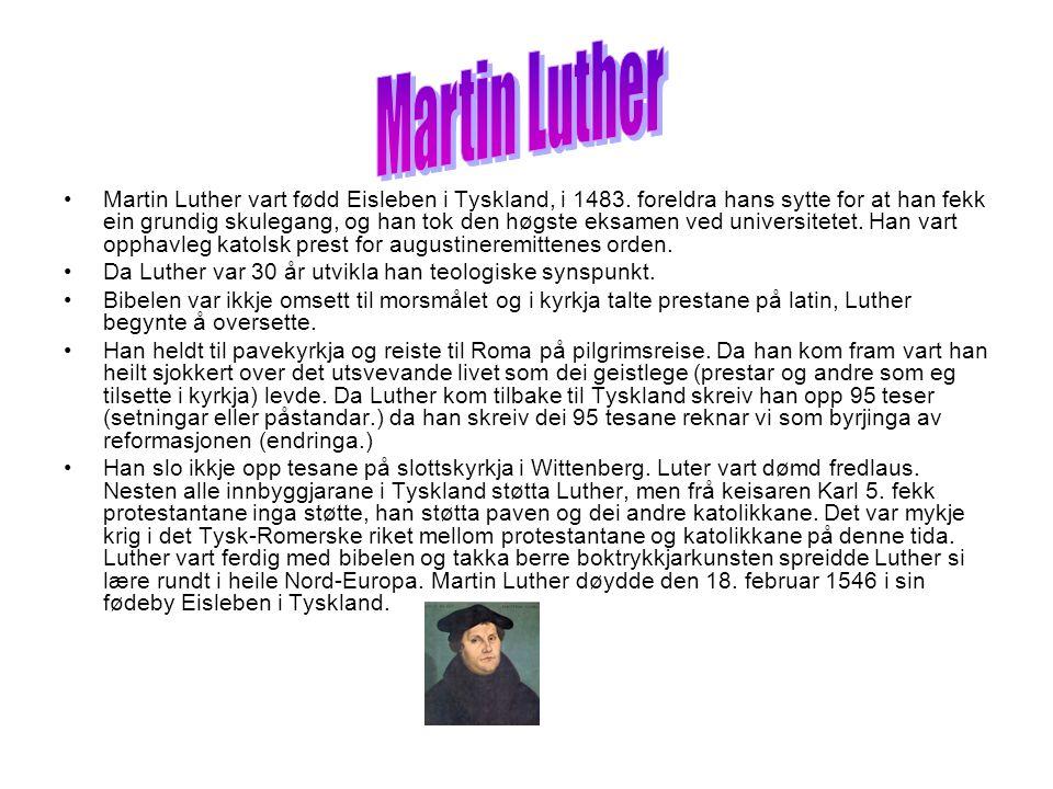 Martin Luther vart fødd Eisleben i Tyskland, i 1483.