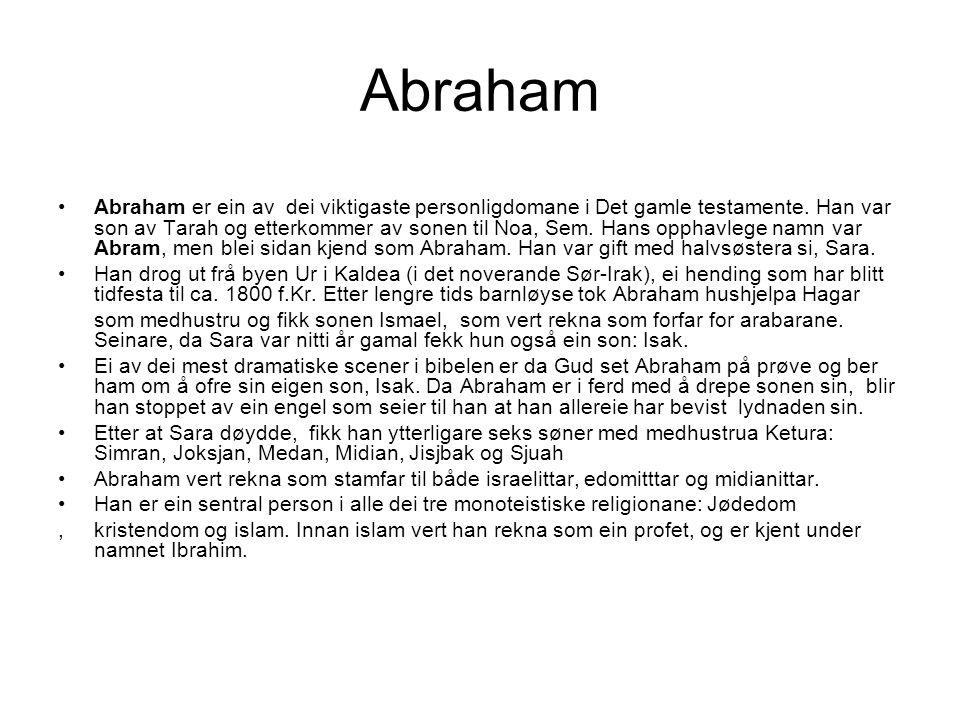 Abraham Abraham er ein av dei viktigaste personligdomane i Det gamle testamente.