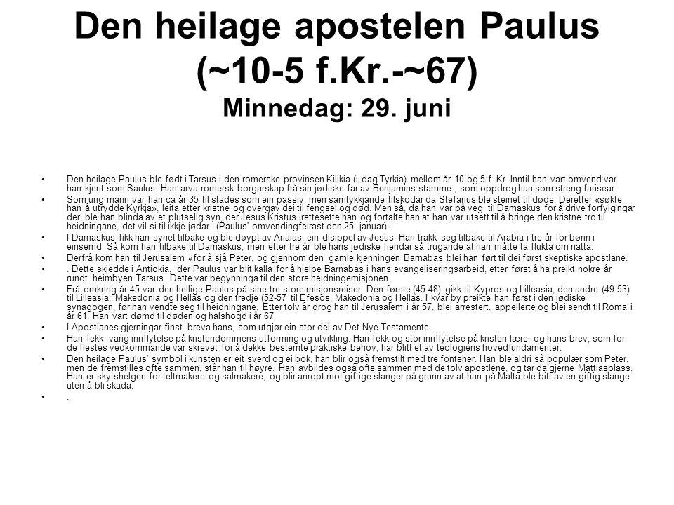 Den heilage apostelen Paulus (~10-5 f.Kr.-~67) Minnedag: 29.