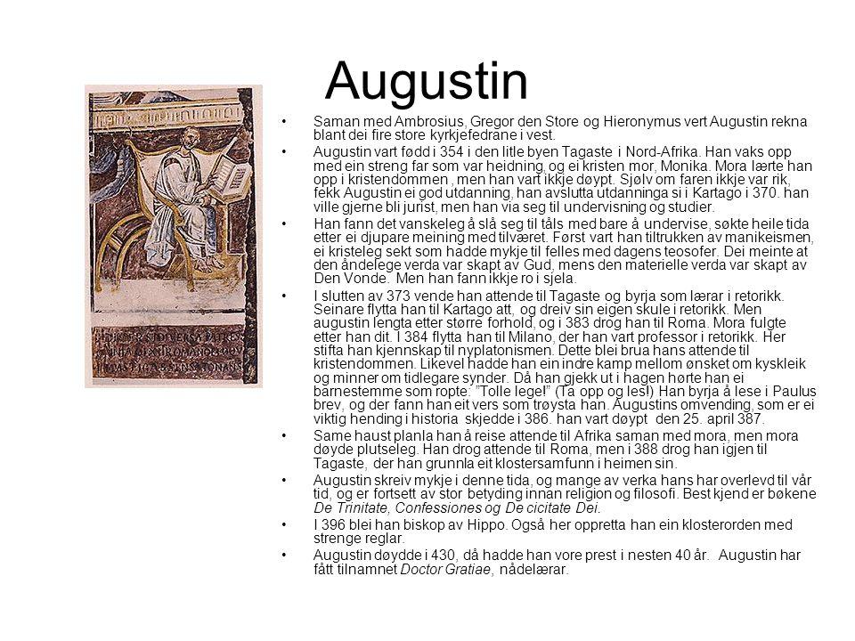 Augustin Saman med Ambrosius, Gregor den Store og Hieronymus vert Augustin rekna blant dei fire store kyrkjefedrane i vest.