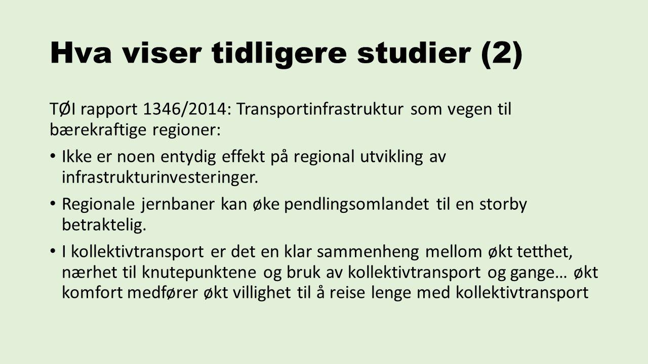 Hva viser tidligere studier (2) TØI rapport 1346/2014: Transportinfrastruktur som vegen til bærekraftige regioner: Ikke er noen entydig effekt på regional utvikling av infrastrukturinvesteringer.