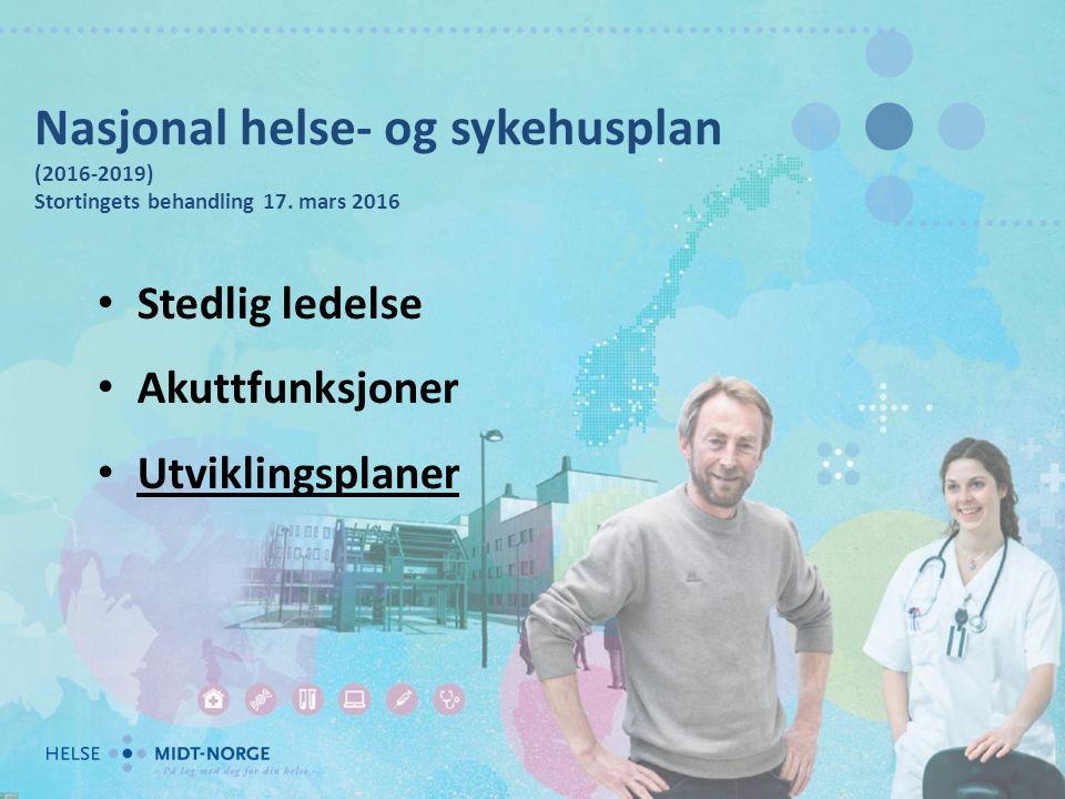 Nasjonal helse- og sykehusplan (2016-2019) Stortingets behandling 17.