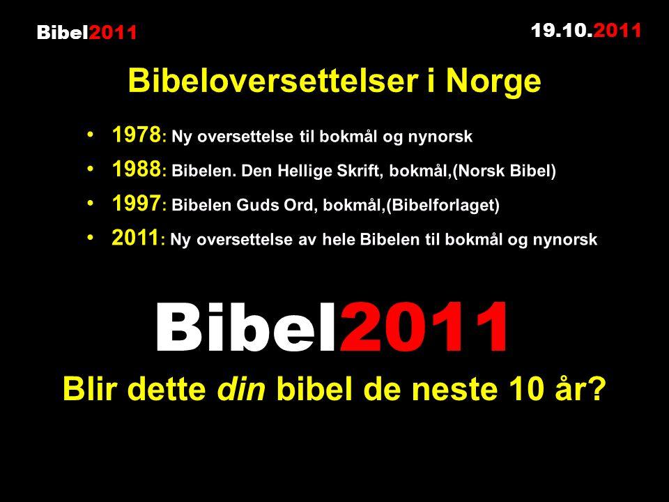 Bibel2011 19.10.2011 Bibel2011 Blir dette din bibel de neste 10 år?