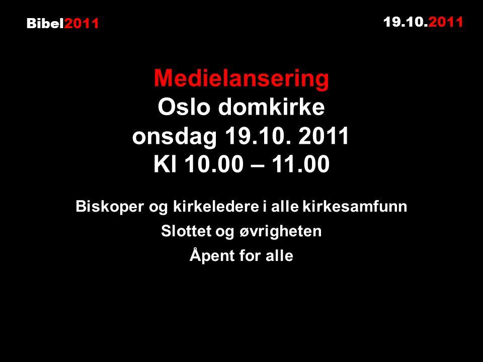 Bibel2011 19.10.2011 Medielansering Oslo domkirke onsdag 19.10.