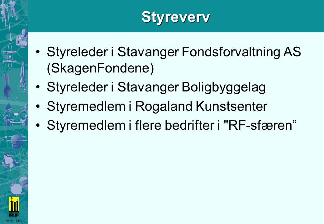 www.rf.noStyreverv Styreleder i Stavanger Fondsforvaltning AS (SkagenFondene) Styreleder i Stavanger Boligbyggelag Styremedlem i Rogaland Kunstsenter