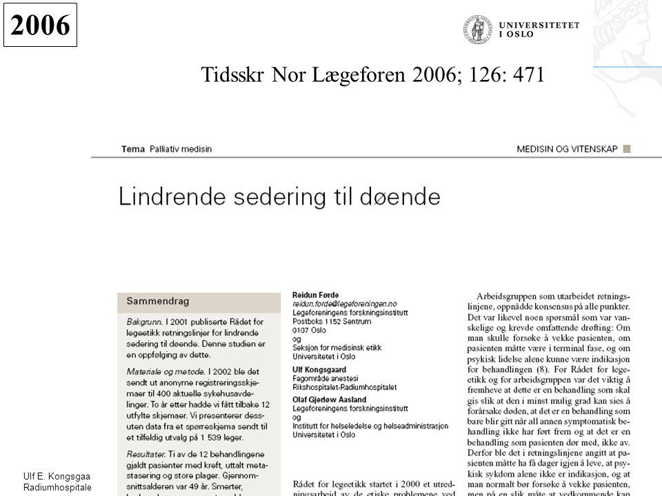 Ulf E. Kongsgaard Radiumhospitalet 2006 Tidsskr Nor Lægeforen 2006; 126: 471