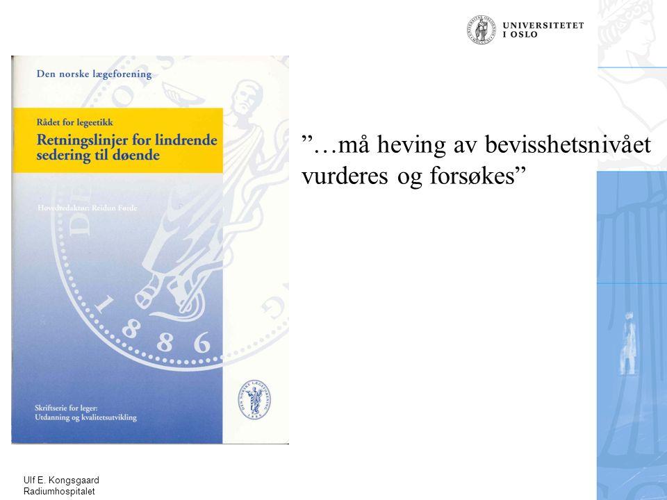 Ulf E. Kongsgaard Radiumhospitalet …må heving av bevisshetsnivået vurderes og forsøkes