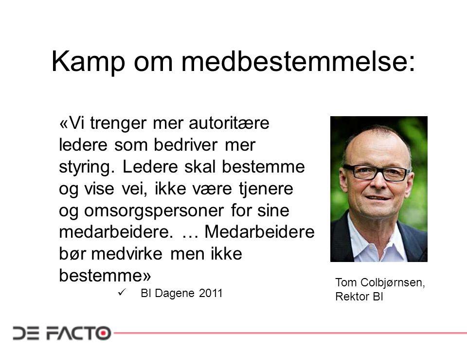 HR Norge: «Even Bolstad konstaterer som Jan Olav Brekke at tillitsvalgtmakten er under press i Norge.