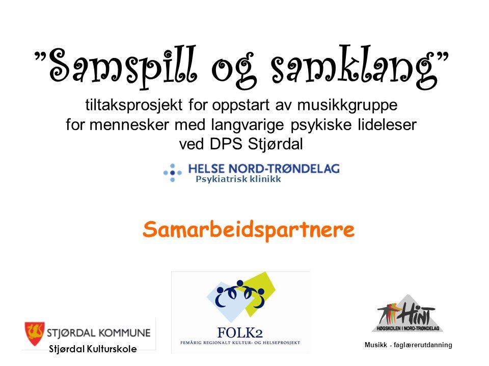 """""""Samspill og samklang"""" tiltaksprosjekt for oppstart av musikkgruppe for mennesker med langvarige psykiske lideleser ved DPS Stjørdal Samarbeidspartner"""