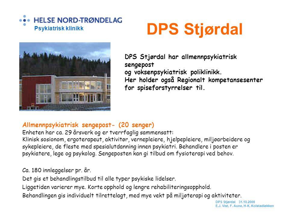 DPS Stjørdal Psykiatrisk klinikk DPS Stjørdal har allmennpsykiatrisk sengepost og voksenpsykiatrisk poliklinikk. Her holder også Regionalt kompetanses