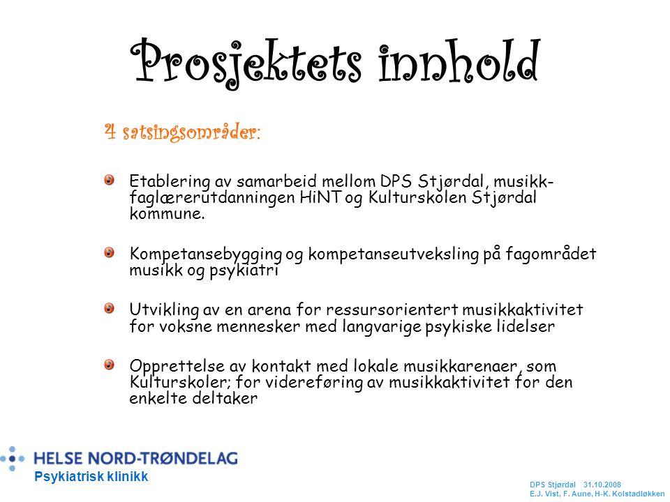 Prosjektets innhold 4 satsingsområder: Etablering av samarbeid mellom DPS Stjørdal, musikk- faglærerutdanningen HiNT og Kulturskolen Stjørdal kommune.