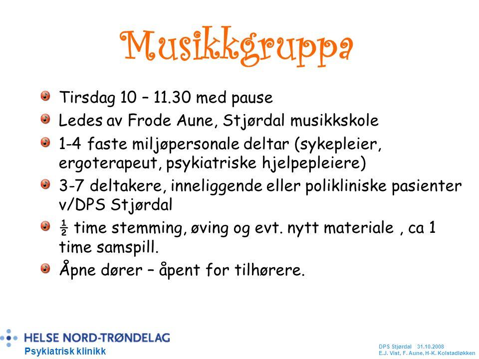 Musikkgruppa Tirsdag 10 – 11.30 med pause Ledes av Frode Aune, Stjørdal musikkskole 1-4 faste miljøpersonale deltar (sykepleier, ergoterapeut, psykiat