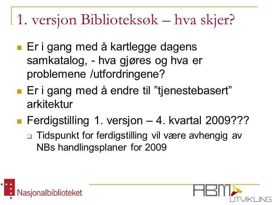 1. versjon Biblioteksøk – hva skjer.