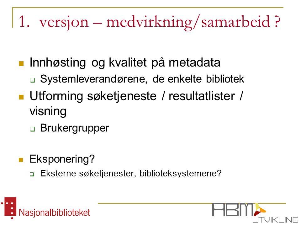1. versjon – medvirkning/samarbeid .
