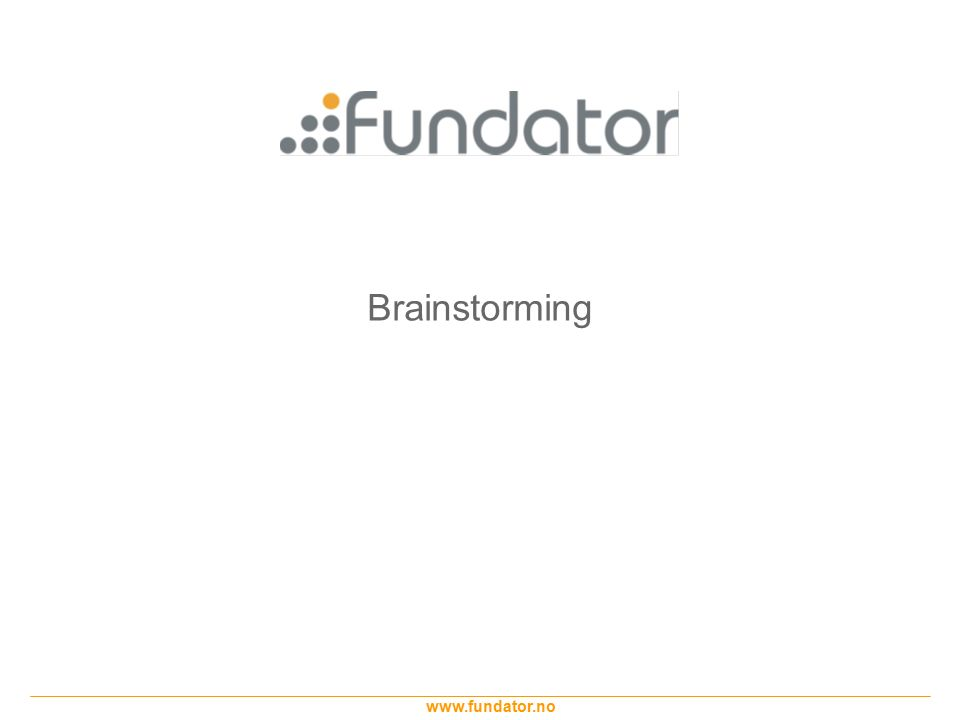 www.fundator.no Brainstorming