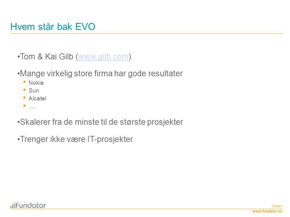 www.fundator.no EVO vs Scrum vs XP vs Fossefall vs...