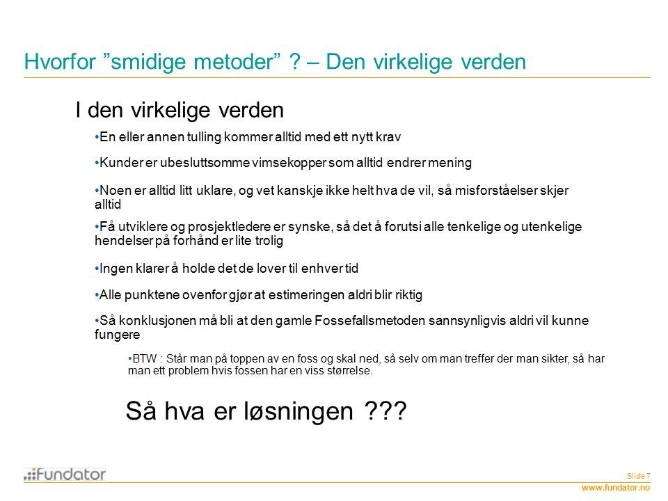 www.fundator.no Hvorfor smidige metoder .