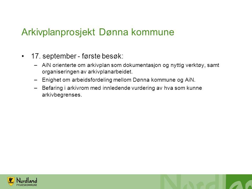 Arkivplanprosjekt Dønna kommune 17. september - første besøk: –AiN orienterte om arkivplan som dokumentasjon og nyttig verktøy, samt organiseringen av