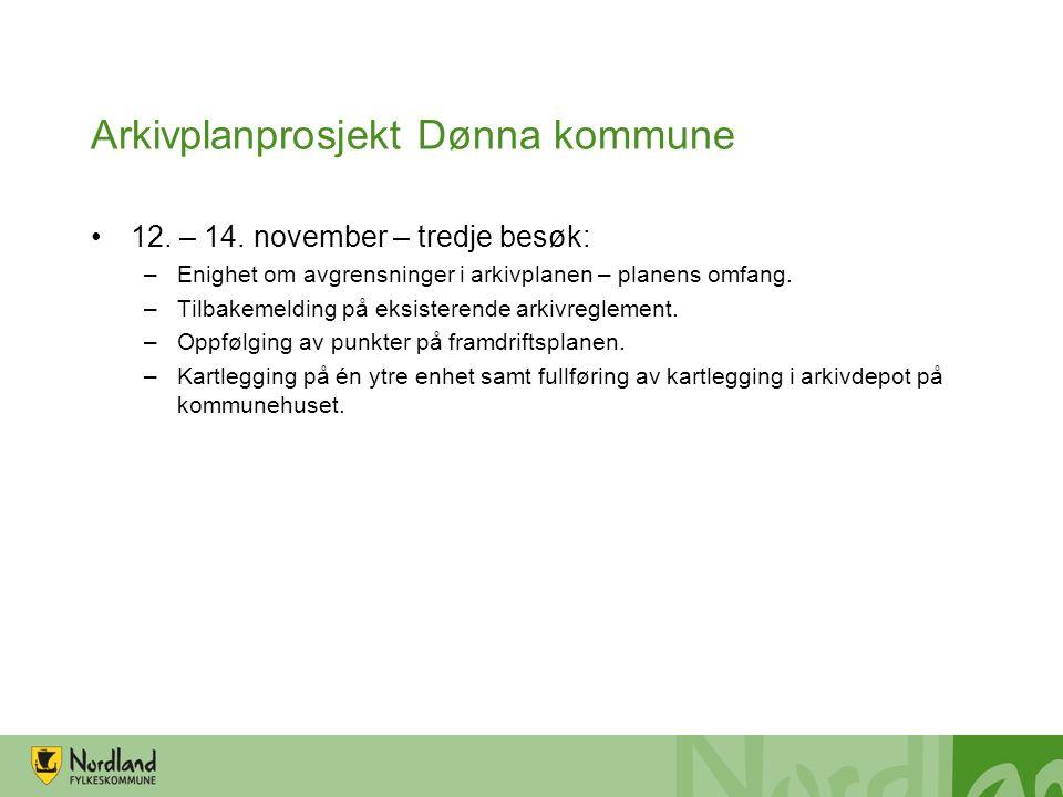 Arkivplanprosjekt Dønna kommune 12. – 14. november – tredje besøk: –Enighet om avgrensninger i arkivplanen – planens omfang. –Tilbakemelding på eksist