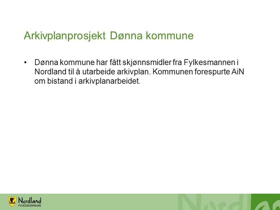 Arkivplanprosjekt Dønna kommune Dønna kommune har fått skjønnsmidler fra Fylkesmannen i Nordland til å utarbeide arkivplan. Kommunen forespurte AiN om