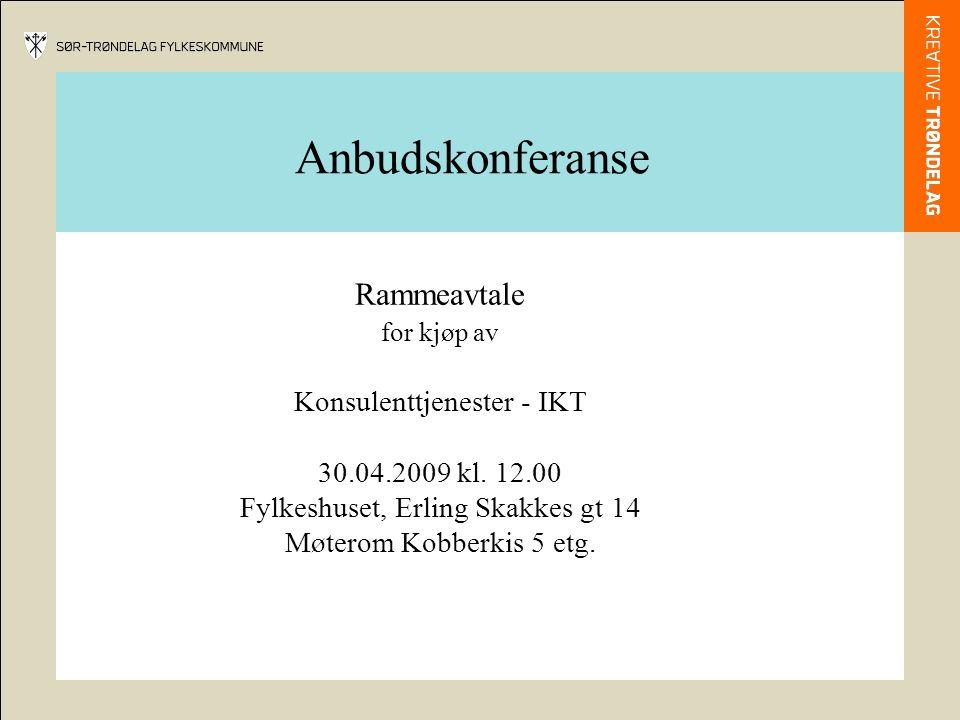 Anbudskonferanse Rammeavtale for kjøp av Konsulenttjenester - IKT 30.04.2009 kl.