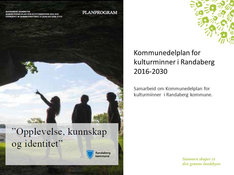 Kommunedelplan for kulturminner i Randaberg 2016-2030 Samarbeid om Kommunedelplan for kulturminner i Randaberg kommune.