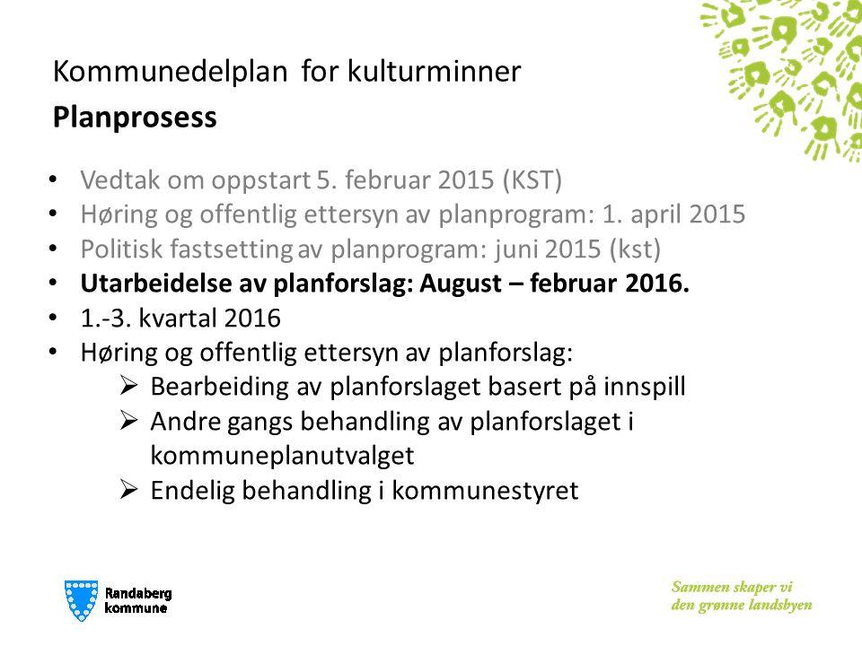 Kommunedelplan for kulturminner Planprosess Vedtak om oppstart 5. februar 2015 (KST) Høring og offentlig ettersyn av planprogram: 1. april 2015 Politi
